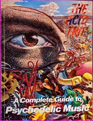 The Acid Trip: A Complete Guide to Psychedelic Music