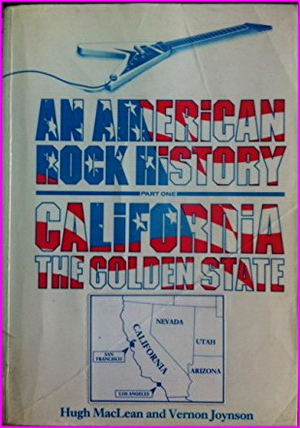 An American Rock History, Part One: California the Golden State (1963-1985)