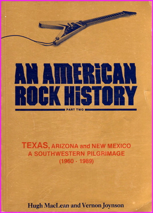 An American Rock History: Part Two: Texas, Arizona and New Mexico: A Southwestern Pilgrimage (1960-1989)