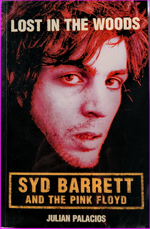 Lost in the Woods: Syd Barrett and the Pink Floyd