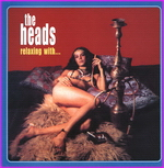 The Heads - Relaxing with...