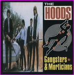 The Hoods - Gangsters & Morticians