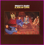 Mighty Baby - Jug Of Love