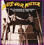 Miles Over Matter - The Vagabonds Of Psychedelia (The Anthology 1980 - 1982)