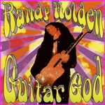 Randy Holden - Guitar God