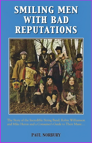 Smiling Men With Bad Reputations: The Story of the Incredible String Band