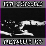 Iggy And The Stooges ‎– Metallic 'KO