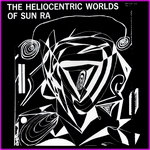 Sun Ra - The Heliocentric World Of Sun Ra, Volume 1